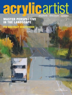 "My painting, ""Cant' You See a Truck is Coming and Blowing its Horn?!"" made the cover page of Acrylic Artist Magazine."
